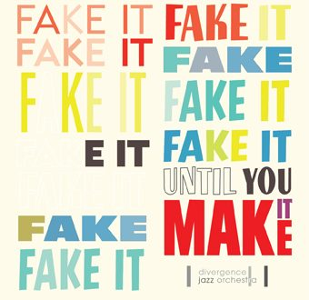 REVIEW: Divergence Jazz Orchestra – Fake It Until You Make It