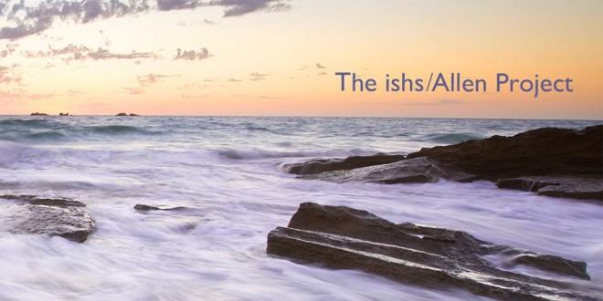 Album review: The ishs/Allen Project