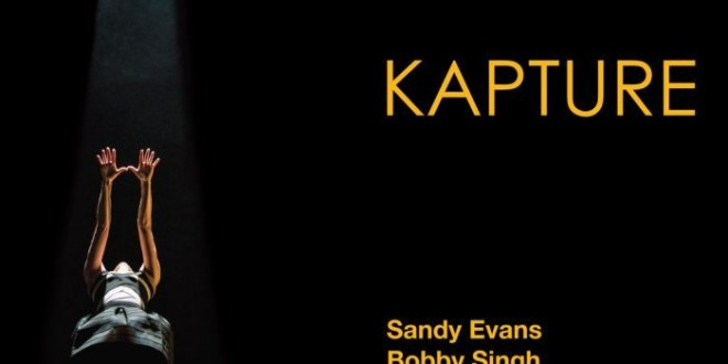 REVIEW: Sandy Evans & Bobby Singh – Kapture