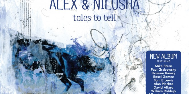 Album review: Tales To Tell (Alex Pertout and Nilusha Dassenaike) by Leon Gettler